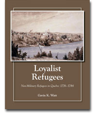 Loyalist Refugees, Non-Military Refugees in Quebec 1776-1784